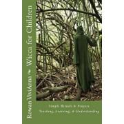 Wicca for Children: Teaching, Leaning, Understanding, Paperback/Rowan Vivianna