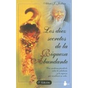 Los Diez Secretos de la Riqueza Abundante = The Secrets of Abundant Wealth (Spanish), Paperback (17th Ed.)/Adam J. Jackson