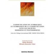 Communication du symbolique et symbolique de la communication dans les societes modernes et postmodernes