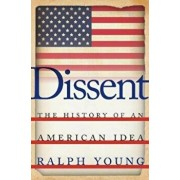 Dissent: The History of an American Idea, Paperback/Ralph Young