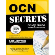 OCN Exam Secrets Study Guide: OCN Test Review for the Oncc Oncology Certified Nurse Exam, Paperback