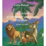 Leul vulpea si-un magar - Aventuri in Zanzibar. Poezii cu talc - Lidia Batali