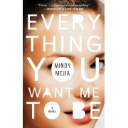 Everything You Want Me to Be, Paperback