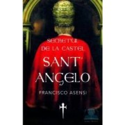 Secretul De La Castel Sant Angelo - Francisco Asensi