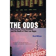 The Odds: One Season, Three Gamblers, and the Death of Their Las Vegas, Paperback/Chad Millman