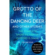Grotto of the Dancing Deer: And Other Stories, Paperback/Clifford D. Simak