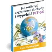 Jak Rozliczyć Zagraniczne Dochody I Wypełnić PIT-36