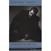 Stranger Music: Selected Poems and Songs, Paperback/Leonard Cohen