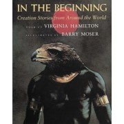 In the Beginning: Creation Stories from Around the World, Paperback