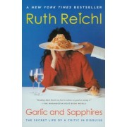 Garlic and Sapphires: The Secret Life of a Critic in Disguise, Paperback