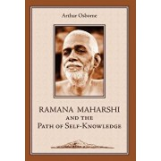 Ramana Maharshi and the Path of Self-Knowledge: A Biography, Hardcover/Arthur Osborne
