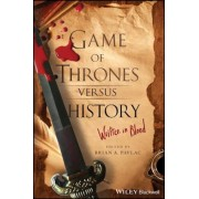 Game of Thrones Versus History: Written in Blood, Paperback