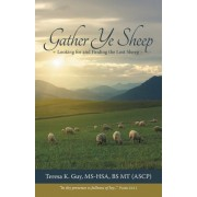 Gather Ye Sheep: Looking for and Finding the Lost Sheep