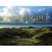 Planet Golf: The Definitive Reference to Great Golf Courses Outside the United States of America, Hardcover/Darius Oliver