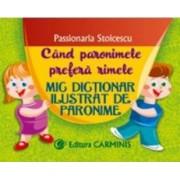 Mic dictionar ilustrat de paronime - Passionaria Stoicescu