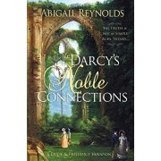 Mr. Darcy's Noble Connections: A Pride & Prejudice Variation, Paperback/Abigail Reynolds