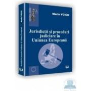 Jurisdictii si proceduri judiciare in Uniunea Europeana - Marin Voicu