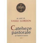 Cateheze pastorale pe intelesul tuturor, Vol. 1