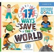 17 Ways to Save the World par Spilsbury & Louise