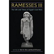 Ramesses III: The Life and Times of Egypt's Last Hero, Hardcover/Eric H. Cline
