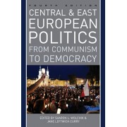 Central and East European Politics. From Communism to Democracy, Paperback/***