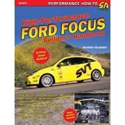 High Performance Ford Focus Builder's Handbook, Paperback/Richard Holdener