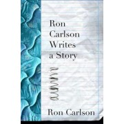 Ron Carlson Writes a Story, Paperback