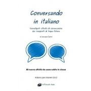 Conversando in italiano: Coinvolgenti attivitŕ di conversazione per insegnanti di lingua italiana, Paperback/Jacopo Gorini