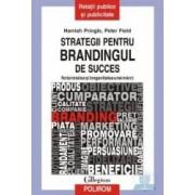 Strategii pentru brandingul de succes - Hamish Pringle Peter Field