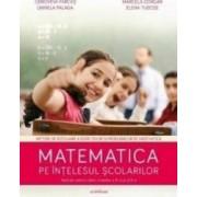 Matematica Pe Intelesul Scolarilor - Genoveva Farcas Marcela Gorgan