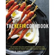 The Kefir Cookbook: An Ancient Healing Superfood for Modern Life, Recipes from My Family Table and Around the World, Hardcover/Julie Smolyansky