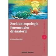 Socioantropologia fenomenelor divinatorii/Cristina Gavriluta