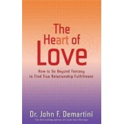 The Heart of Love by Dr John F. Demartini
