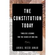 The Constitution Today: Timeless Lessons for the Issues of Our Era, Hardcover