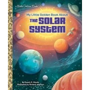 My Little Golden Book about the Solar System, Hardcover/Dennis R. Shealy