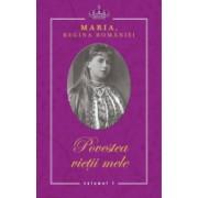 Povestea vietii mele - Regina Maria