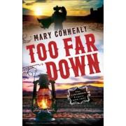 Too Far Down, Paperback