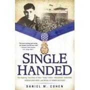 "Single Handed: The Inspiring True Story of Tibor ""Teddy"" Rubin--Holocaust Survivor, Korean War Hero, and Medal of Honor Recipient, Paperback"
