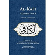 Al-Kafi, Volume 7 of 8: English Translation, Paperback/Thiqatu Al-Islam Abu Ja'fa Al-Kulayni