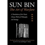 Sun Bin: The Art of Warfare: A Translation of the Classic Chinese Work of Philosophy and Strategy, Paperback/D. C. Lau