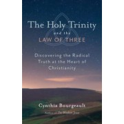 The Holy Trinity and the Law of Three: Discovering the Radical Truth at the Heart of Christianity, Paperback