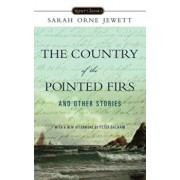 The Country of Pointed Firs and Other Stories, Paperback/Sarah Orne Jewett