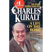 A Life on the Road, Paperback/Charles Kuralt