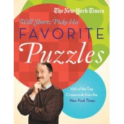 The New York Times Will Shortz Picks His Favorite Puzzles: 101 of the Top Crosswords from the New York Times, Paperback
