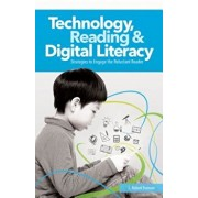 Technology, Reading and Digital Literacy: Strategies to Engage the Reluctant Reader, Paperback/L. Robert Furman