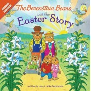 The Berenstain Bears and the Easter Story: Stickers Included!, Paperback