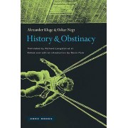 History and Obstinacy by Alexander Kluge & Oskar Negt & Devin Fore ...