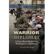 Warrior Diplomat: A Green Beret's Battles from Washington to Afghanistan, Hardcover/Michael G. Waltz