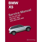 BMW X5 (E53) Service Manual: 2000, 2001, 2002, 2003, 2004, 2005, 2006: 3.0i, 4.4i, 4.6is, 4.8is