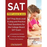 SAT Prep 2018 & 2019: SAT Prep Book 2018 & 2019 and Practice Test Questions for the College Board SAT Exam, Paperback/Sat Study Guide 2018 &. 2019 Team